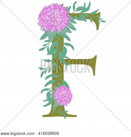 Letter F, Decorated With Flowers And Leaves. Capital Letter With Vibrant Pink Lush Flowers. Blooming