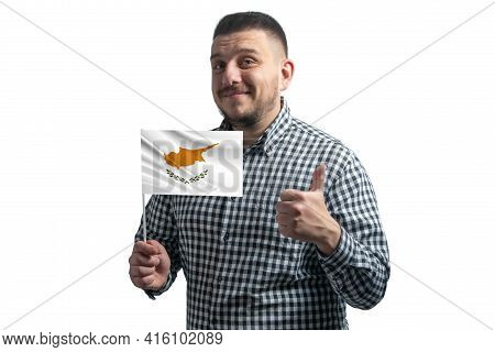 White Guy Holding A Flag Of Cyprus And Shows The Class By Hand Isolated On A White Background. Like