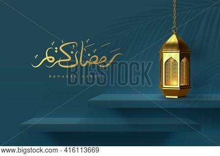 Ramadan Kareem Greeting Card. Golden Lantern On The Shelf With Handwritten Arabic Calligraphy Means