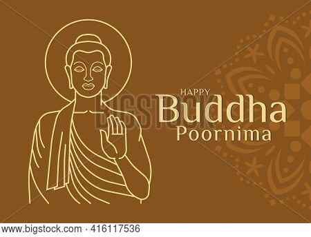 Happy Buddha Poornima With Abstract Line Border The Buddha Raised His Hand To Bless On Brown Backgro