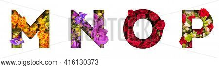 Floral letters. The letters M, N, O, P are made from colorful flower photos. A collection of wonderful flora letters for unique spring decorations and various creation ideas.