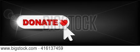 Donate Button 3d Icon. White Button With Red Heart On Black Background.  L Web Design Element. Make