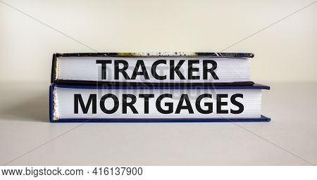 Tracker Mortgage Symbol. Concept Words 'tracker Mortgage' On Books On A Beautiful White Background.