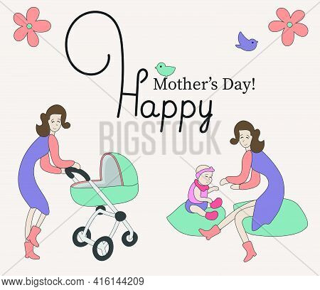 Happy Mothers Day Greeting Card, Woman With A Baby-stroler, Mama And Baby Playing Together, Doodle P
