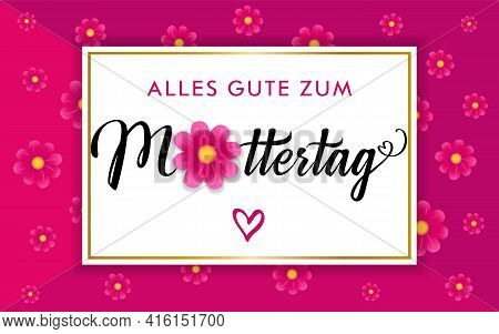 Alles Gute Zum Muttertag - Translation From German Language Happy Mothers Day Congrats Concept. Deco