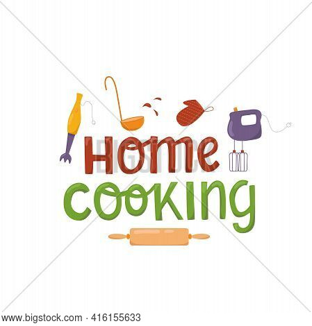 Home Cooking Hand Written Sign On Banner Kitchen Tools, Kitchenware Set. Vector Stock Illustration I