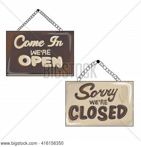 Store Signs Open Closed. Creative Vector Illustration Sign - Sorry We Are Closed, Come In, We Are Op