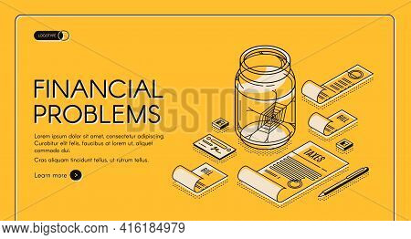 Financial Problems Isometric Web Banner Tax Documents And Pay Bills Lying Around Empty Glass Jar Wit