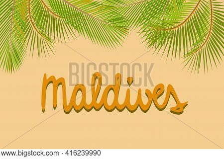 Maldives Handwritten Text, Green Palm Leaves Yellow Background, Poster Banner Card Template, Vector