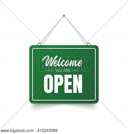 Welcome We Are Open Sign. 3d Open Signboard. Vector Illustration