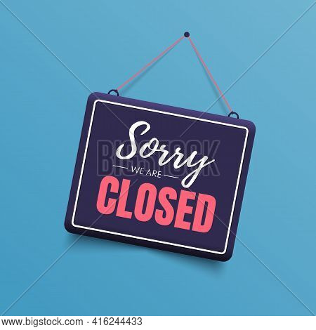 Sorry, We Are Closed Sign Isolated On Blue Background. Vector Signboard