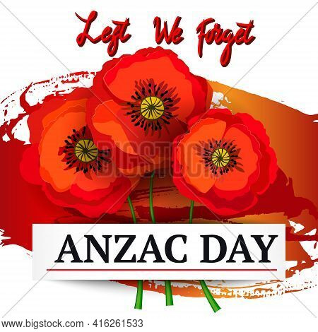 Anzac Day Background With Red Abstract Poppies. Remembrance Day Lest We Forget. Red Poppy Flower Int