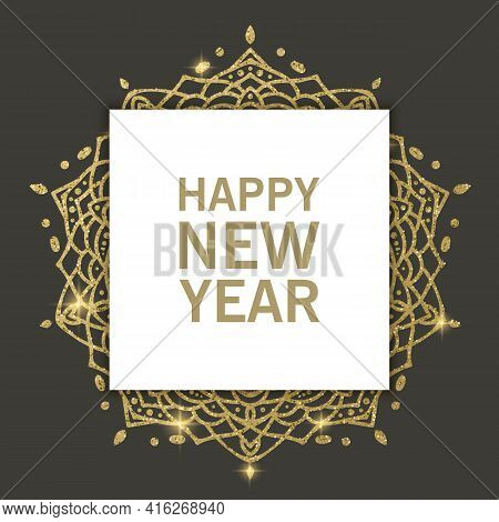 Happy New Year Background. Dark Greeting Illustration With Golden Mandala With Glitter Texture