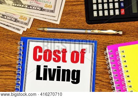 Cost Of Living. A Text Label In The Planning Notebook. Calculation Of Household Finance Costs.