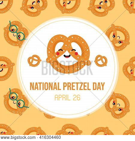 National Pretzel Day Greeting Card, Illustration With Cartoon Style Pretzel, Knot-shaped Baked Pastr