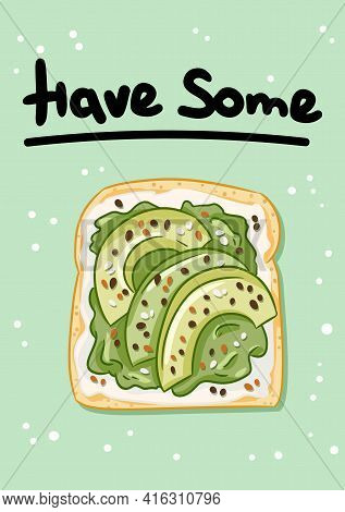 Have Some Healthy Sandwich Postcard. Toast Bread Sandwich With Avocado And Spread Healthy Poster. Br