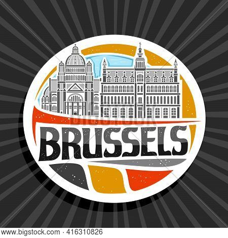 Vector Logo For Brussels, White Decorative Tag With Outline Illustration Of Brussels City Scape On D