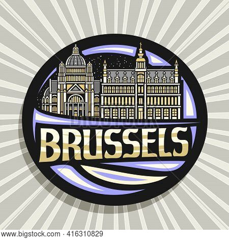 Vector Logo For Brussels, Black Decorative Badge With Outline Illustration Of Brussels City Scape On