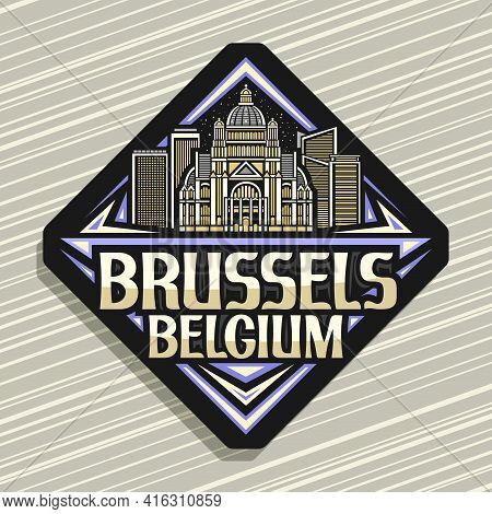 Vector Logo For Brussels, Black Rhombus Road Sign With Outline Illustration Of Brussels City Scape O