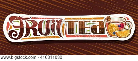 Vector Banner For Fruit Tea, Dark Decorative Tag With Illustration Of Transparent Tea Cup With Pink