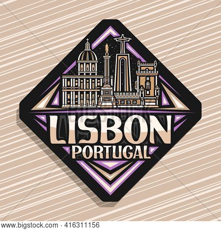 Vector Logo For Lisbon, Black Rhombus Road Sign With Outline Illustration Of European Lisbon City Sc