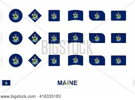 Maine Flag Set, Simple Flags Of Maine With Three Different Effects. Vector Illustration.