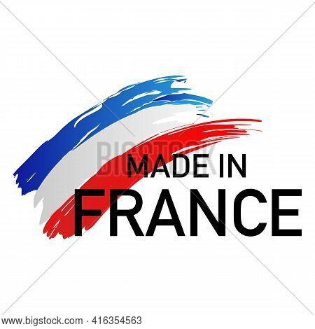 Made In France Label. National France Flag Industry Export Manufactured. Vector Illustration.
