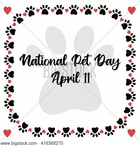 National Pet Day At April 11 Greeting Card With Text, Banner, Post, Template With Pet Paw Icon Round