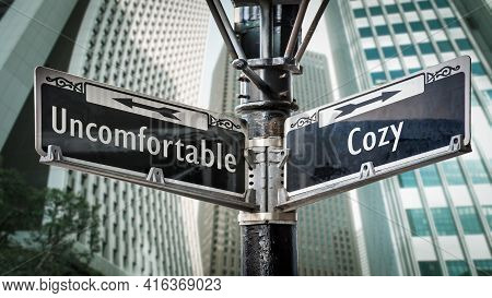 Street Sign The Direction Way To Cozy Versus Uncomfortable