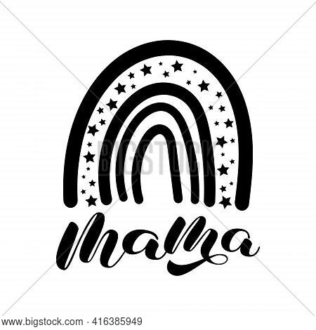 Mama Lettering With Black Boho Rainbow. Vector Stock  Illustration For Poster Or Banner