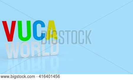 Text  Vuca World Or Volatility, Uncertainty, Complexity And Ambiguity 3d Rendering