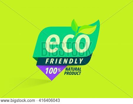 Eco Friendly Green Logo, Label, Concept Of Reasonable Consumption Lifestyle.natural Organic Product,