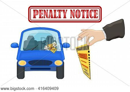 Parking Violation Ticket Fine Placed On The Car Windshield, Under Wiper. Penalty Charge Notice, Ille