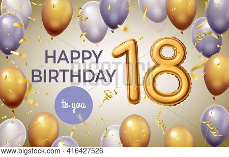 Birthday Poster With Golden Number. Celebration 18th Years With Foil Gold Numerical Balloons. Annive