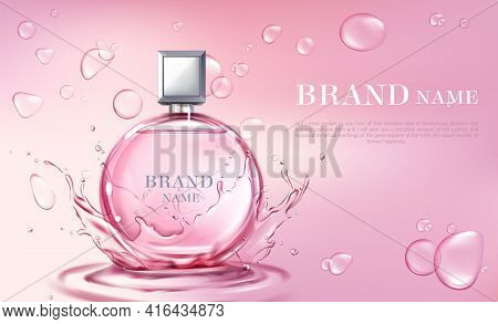 Vector 3d Realistic Poster, Banner With Perfume Bottle, Oil Splashing Or Water Drops. Shiny Glass Co