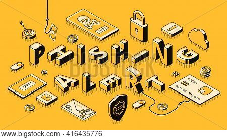Phishing Alert Isometric Vector Banner. Most Common Fraudulent Methods, Tricks Or Bites Type, Securi