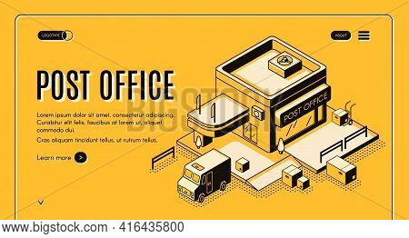 Postal Company Isometric Vector Web Banner With Mail Truck Or Van Loading, Unloading Parcel Boxes Ne