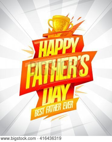 Happy Father's day card, best father ever holiday poster, rasterized version