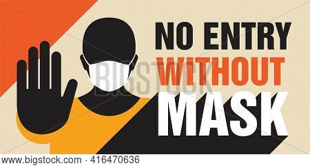 No Entry Without Mask - Flat Cartoon Man In Protective Equipment Shows Stop Gesture - Face Mask Requ