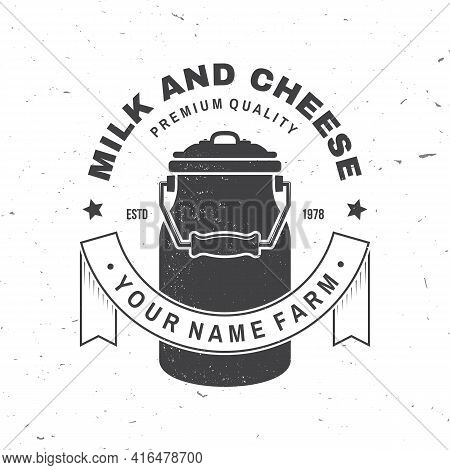 Milk And Cheese Farm Badge, Logo. Vector Illustration Typography Design With Milk Can Silhouette. Te