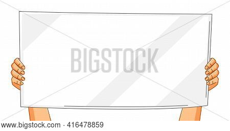 Illustration Of Hands With Banner. Picket Sign Or Protest Placard On Demonstration Or Protest.