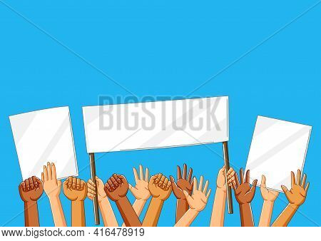 Illustration Of Hands With Banners. Picket Signs Or Protest Placards On Demonstration Or Protest.