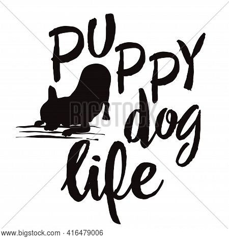 Phrase With The Silhouette Of A Small Dog.puppy Life