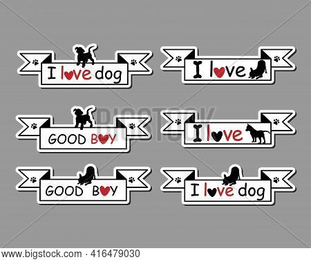 Set Of Stickers In The Form Of A Horizontal Banner And With Texts About Love For A Dog