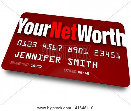 The words Your Net Worth on a red credit card to symbolize your investment or savings compared to your debt or money you owe to financial institutions or lenders