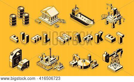 Fuel Market Isometric Vector Banner. Petroleum And Gasoline Transportation Technologies, Energy Trad