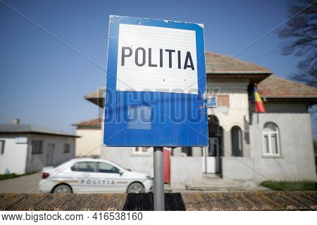 Sintesti, Romania - April 11, 2021: Police Sign In Front Of A Police Station In A Rural Part Of Roma