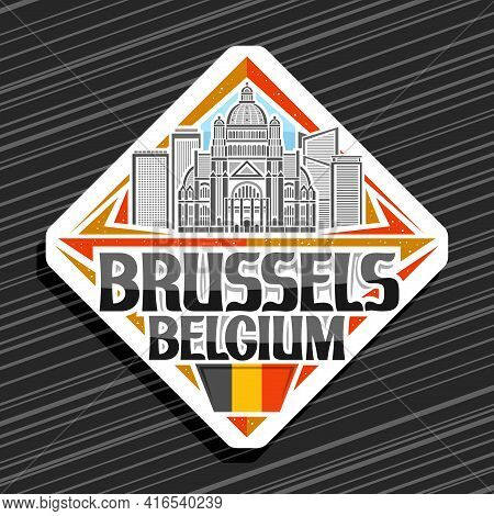 Vector Logo For Brussels, White Rhombus Road Sign With Outline Illustration Of Brussels City Scape O