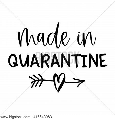 Vector New Baby Illustration Made In Quarantine With Arrow And Heart Isolated On White Background. Q