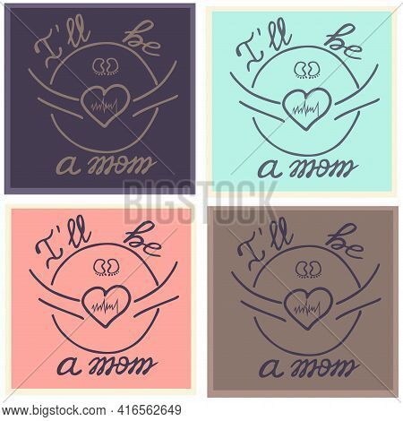 Set Of Icons In Different Colors. Cute Tummies, Icons, Labels. Illustration I'll Be A Mom.